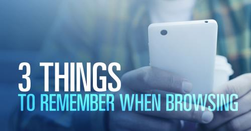 View article 3 Things To Remember When You're Browsing Through Social Media