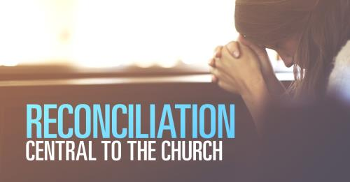 View article The Central Message Of The Church Is Reconciliation