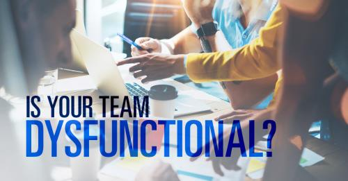View article 7 Indicators Your Team Is Dysfunctional