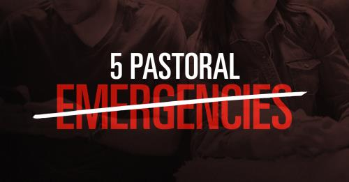 View article 5 Pastoral Emergencies That Aren't Emergencies
