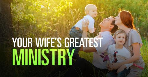 View article The Pastor's Wife's Greatest Ministry