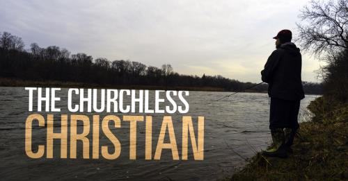 View article A Category You Won't Find In The Bible: The Churchless Christian