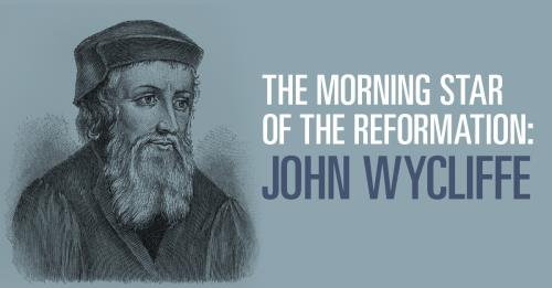 View article The Morning Star Of The Reformation: John Wycliffe (C. 1330–1384)