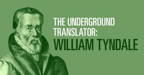 View article The Underground Translator: William Tyndale (C. 1494–1536)