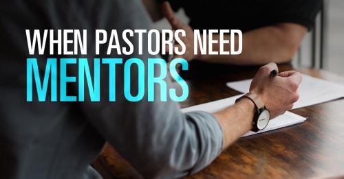 View article Mentoring For Pastors: How To Find The Right Mentor At The Right Time