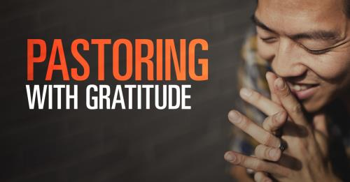 View article Pastoring From A Place Of Gratitude