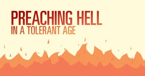 View article Preaching Hell In A Tolerant Age