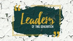 View article 52 Quotes For This Generation Of Church Leaders