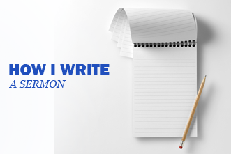 View article How I Write A Sermon
