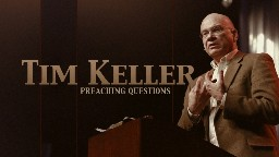 View article 10 Preaching Questions With Tim Keller