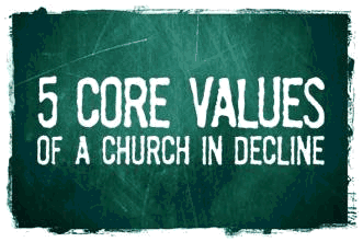 View article 5 Core Values Of A Church In Decline