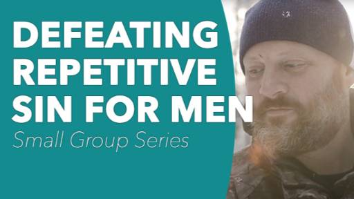 Defeating Repetitive Sin for Men