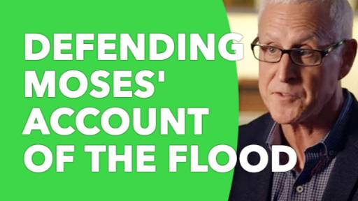 Defending Moses' Account of the Flood