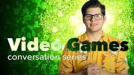 Video Game Conversation Series