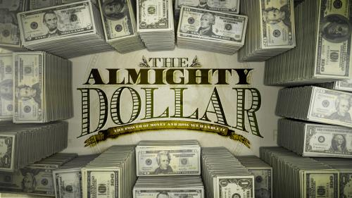 Video Illustration on The Almighty Dollar