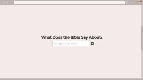 Video Illustration on What Does The Bible Say About...
