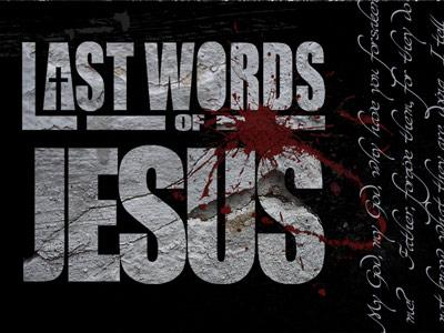 media Last  Words Of  Jesus