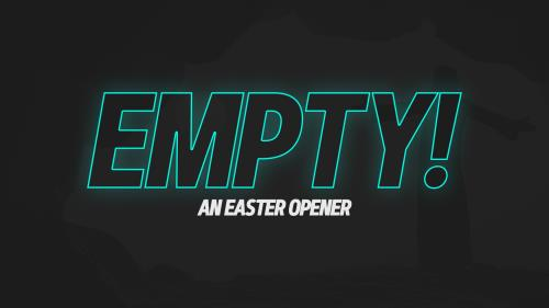 view the Video Illustration Empty (An Easter Opener)