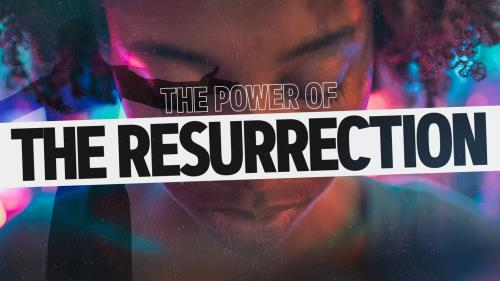 view the Video Illustration The Power Of The Resurrection