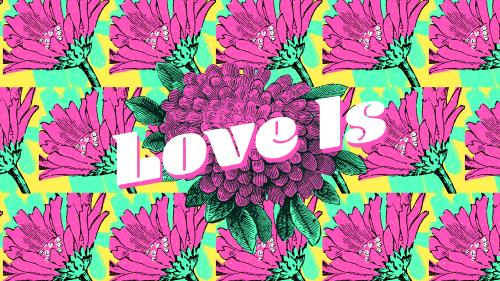 view the Video Illustration Love Is