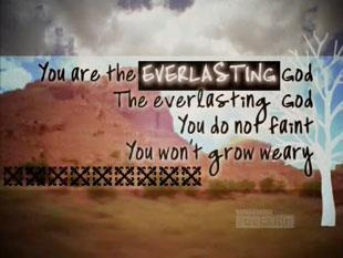 view the Worship Music Video Everlasting God