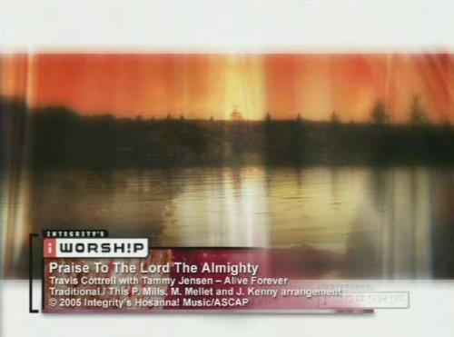 Worship Music Video on Praise To The Lord The Almighty