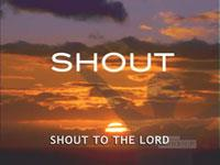 view the Worship Music Video Shout To The Lord