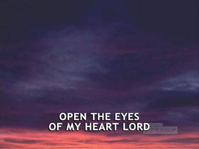 view the Worship Music Video Open The Eyes Of My Heart Lord