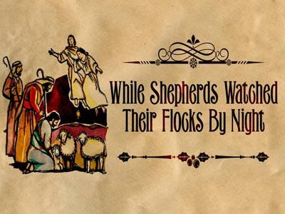 view the PowerPoint Template While Shepherds Watched Their Flocks By Night With Lyrics