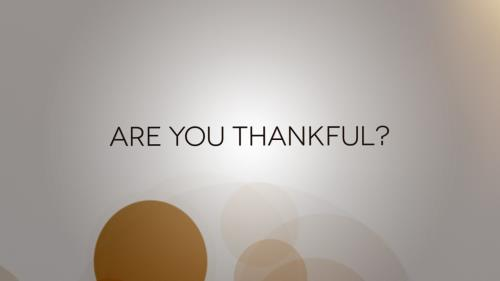 Video Illustration on Are You Thankful?