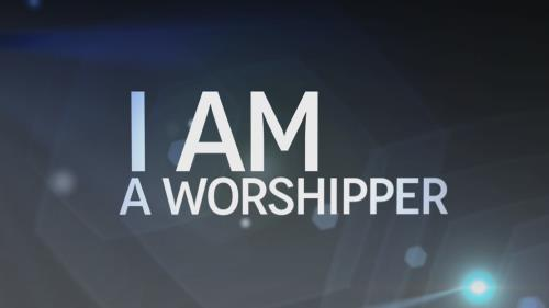 Video Illustration on I Am A Worshipper