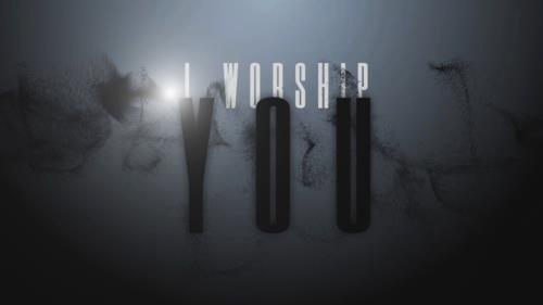 Video Illustration on I Worship You