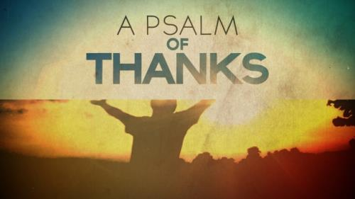 Video Illustration on A Psalm Of Thanks Worship  Intro