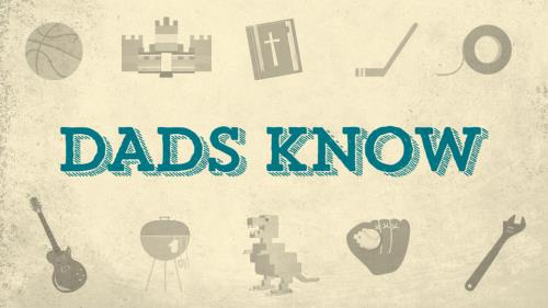 view the Video Illustration Dads Know
