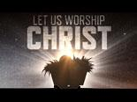 view the Video Illustration Let Us Worship Christ Worship Intro