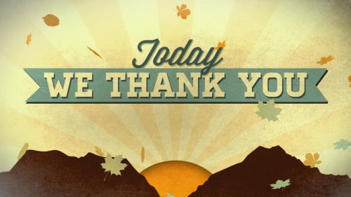 Video Illustration on Today We Thank You Worship Intro