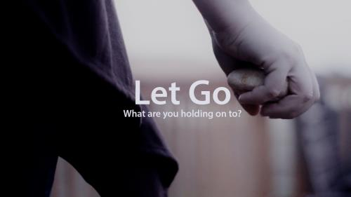 view the Video Illustration Let Go