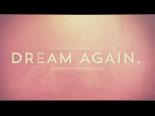 Video Illustration on Dream Again