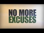 view the Video Illustration No More Excuses