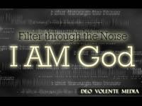 Video Illustration on I Am God