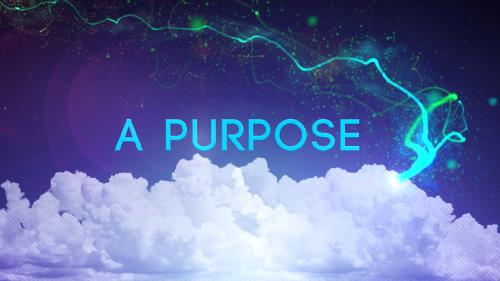 view the Video Illustration A Purpose