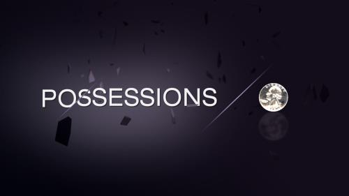 Video Illustration on Possessions