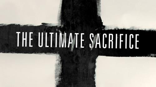 Video Illustration on The Ultimate Sacrifice