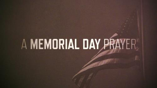 view the Video Illustration A Memorial Day Prayer