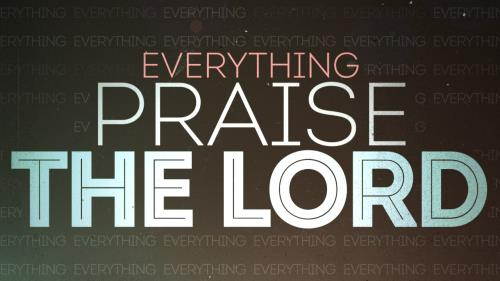 Video Illustration on Everything Praise The Lord Worship Intro