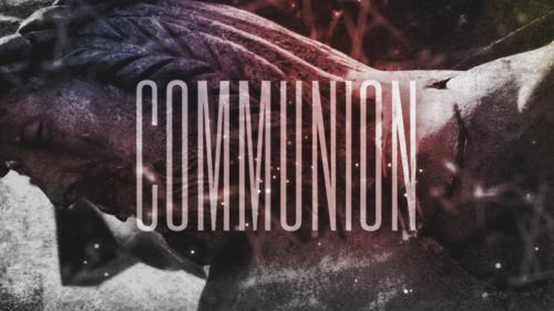 view the Video Illustration Communion