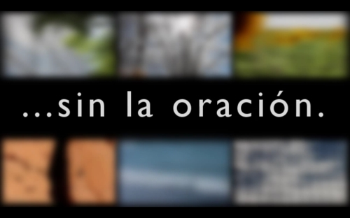 view the Video Illustration Sin La Oracion