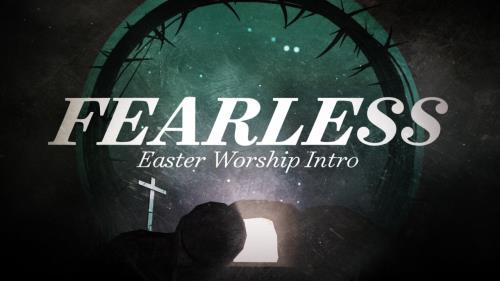view the Video Illustration Fearless Worship Intro