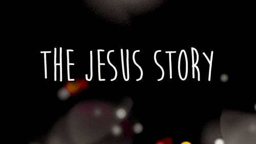 view the Video Illustration The Jesus Story