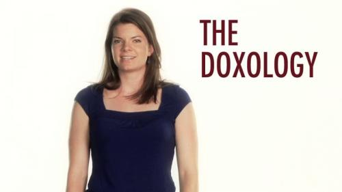 view the Video Illustration The Doxology